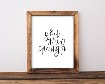 Printable Art, Motivational Art, Inspirational Printable Quote Art Black and white Digital Art, You are enough printable art home decor