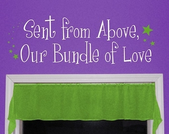 Sent from Above Our Bundle of Love, vinyl wall art decal, nursery decor, baby decals, star decal