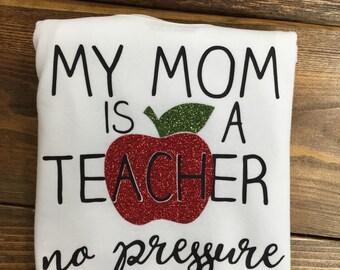 My Mom is a Teacher Baby/Toodler Shirt