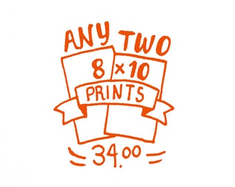 Choose Any 2 8x10 Prints