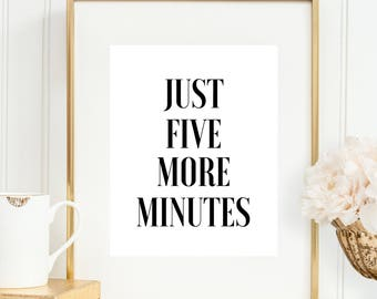Just Five More Minutes,Sleep Print,Bathroom Rules,Girls Room Prints,Bedroom Decor,Nursery Decor,Makeup Quote,Wall Art,Typography Print,Quote