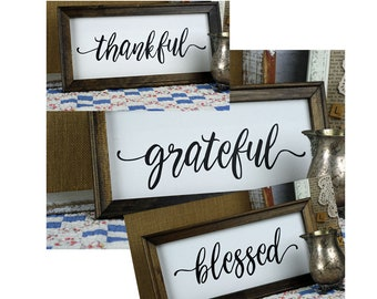 Farmhouse Signs - Thankful, Grateful or Blessed