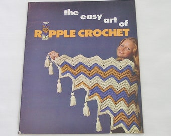 Vintage Crochet Instruction Book 1973, The Easy Art of Ripple Crochet. Crochet Stitches and Patterns Book