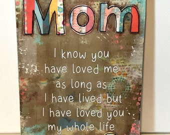 Mother's Day Gift, Mom Gift, i have lived you my whole life, Mom Sign