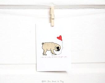Pug In Love Card - Pug Card - Pug Valentine - Pug Anniversary Card - Valentine's Day Card - Romantic Card - All You Need is Pug®