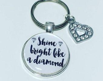 Shine bright like a diamond keyring, inspiration gift, positive thinking