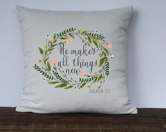 Farmhouse Pillow Cover, Spring Pillow, He Makes All Things New Revelation 21:5, Bible, Scripture Pillow, Wedding Gift, Decorative Pillow