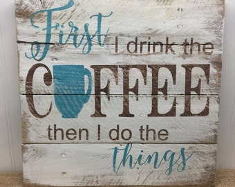 Rustic Pallet Wall Art - Coffee Lovers Quote - Gilmore Girls - Gifts for Her - Mother's Day Gift - First Coffee Quote Sign - multiple sizes