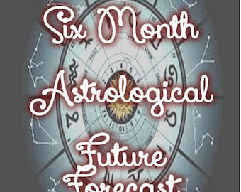Astrological Future Forecast -- Daily for SIX MONTHS!