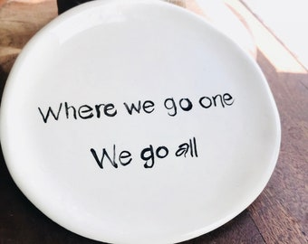 Snack plate spoon rest Where we go one we go all #Q