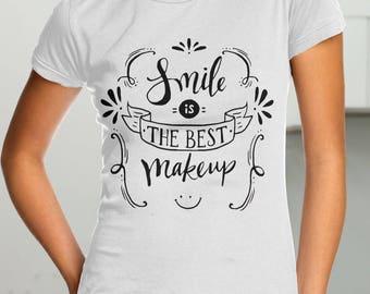 Smile is the best make up, Smile T-shirt, Smile men T-shirt, Smile women T-shirt, Smiling people, Smile birthday, Gift for men, Present men