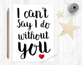 will you be my bridesmaid card, i can't say I do without you, will you be my maid of honour, bridesmaid proposal, chief bridesmaid card