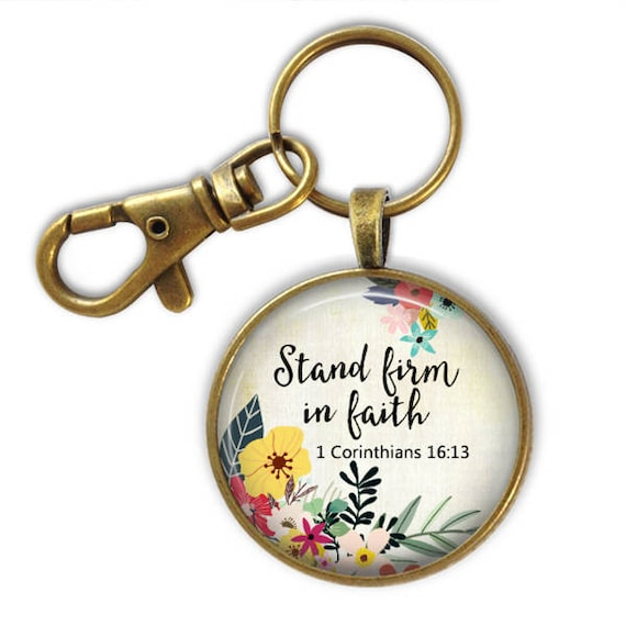 Catholic Keychain - Religious gift for her - Stand Firm in faith 1 Corinthians 16:13