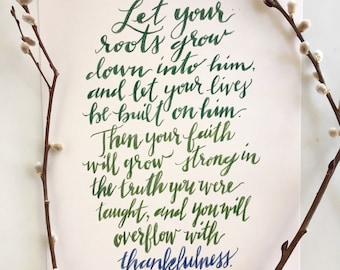 Let Your Roots Grow, hand-lettered scripture verse print, Colossians 2:7
