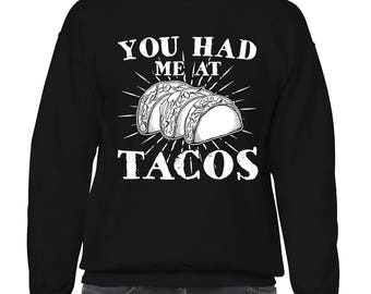 You Had Me At Tacos Funny Pun Sayings Food Lover Mexican Tex Mex Gift Idea Present Men's Crew Neck Sweater SF-0336