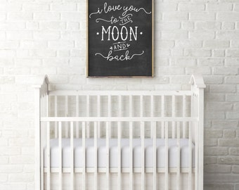 I love you to the moon and back wall art - Typography quote art - Hand lettering quote - Typography art print - Chalkboard nursery art