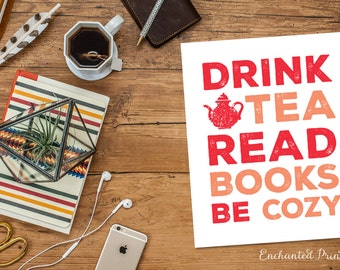 Drink Tea Read Books Be Cozy - Tea Lovers Art Printable - Kitchen Art Decor- Tea Lover Gift - Instant download