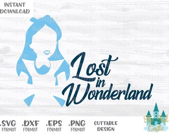 Alice Quote, Lost in Wonderland, Alice in Wonderland, Disney Inspired Cutting Files in Svg, Eps, Dxf and Png Format