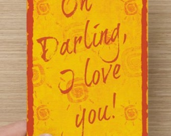 Oh Darling I Love You!~Anniversary, Sweetest Day, build self-esteem affirmation, kids, lovers, sisters, girlfriends