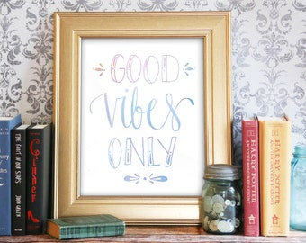 Inspirational Print, Inspirational Quote, Motivational Print, Motivational Quote, Print At Home, Printable Art: Good Vibes Only