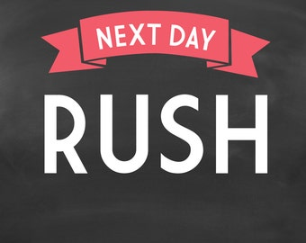 NEXT DAY RUSH . Get your Proofs Expidited