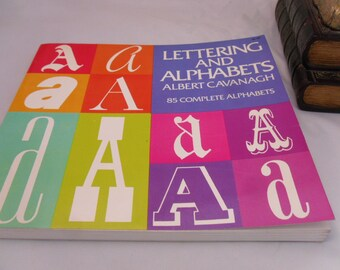 Lettering and Alphabets, by Albert Cavanagh - 85 Complete Alphabets, - Vintage Book by Dover Publications NY 1955