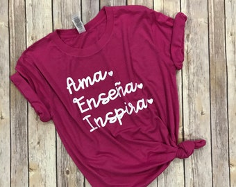 Love Teach Inspire T- shirt, Ama enseña inspira, Spanish Teacher shirt, dual language shirt, bilingual