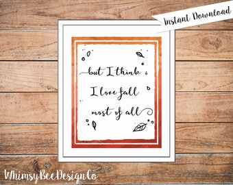 But I think I love fall most of all Printable | Autumn Sign | Farmhouse Print | 8x10 Wall Print | Vintage | Leaves | Thanksgiving |