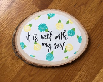 It Is Well With My Soul Wood Slice- Yellow & Blue (8x6) READY TO SHIP