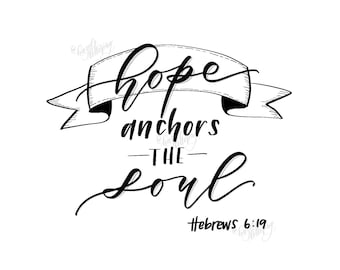 Hope Anchors The Soul | 8x10 Digital Download | Modern Calligraphy | Hand Lettering