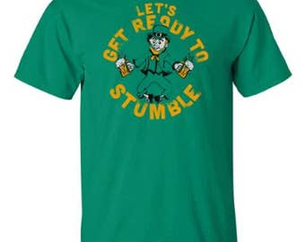 Let's Get Ready To Stumble, T-shirt | Funny St. Patrick's Day / Drinking Tee