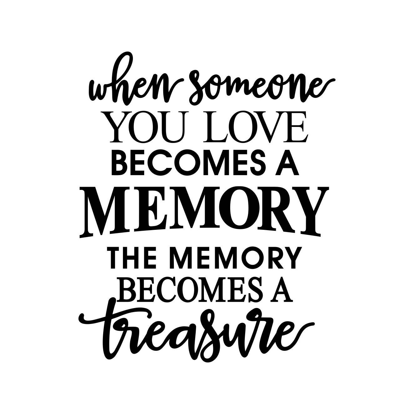 When Someone You Love Becomes Memory Quote Graphics SVG Dxf
