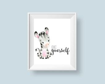 Zebra Print Be Yourself Printable Wall Art, Safari Jungle Zebra Room Decor Watercolor Nursery Art 8x10 10x10 Instant Digital Download