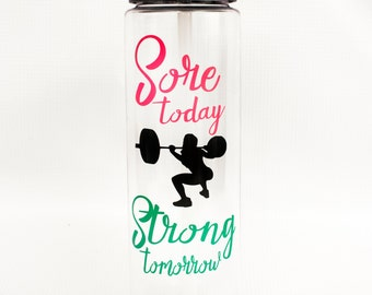 Large 25 oz Motivational Water Bottle/Sore Today Strong Tomorrow/Boot Camp/Crossfit/Fitness/Weight Loss