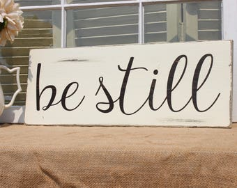 Be still wood sign, wedding gift, anniversary gift, Christmas decor, love quote sign, love sign, wall art quotes