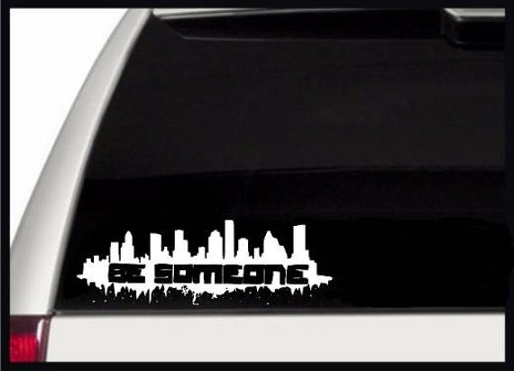 Top Be Someone Decal l Houston Decal l Houston Skyline l Be PJ06
