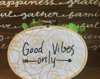 Good Vibes Only 3x5 hand embroidered wall hanging