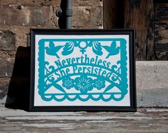 Nevertheless She Persisted Paper Cut - For Framing - Frame not included