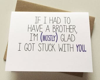 Brother Card - Brother Birthday Card - Funny Card - Card for Friend - Sibling's Day - Snarky Brother