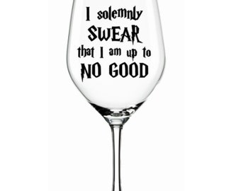 I solemnly swear that I am up to No Good - Decal only - Vinyl Decal - *Glass not included* Great for making gifts