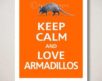 Keep Calm and LOVE ARMADILLOS, Typography Art Print Wall Decor Sign