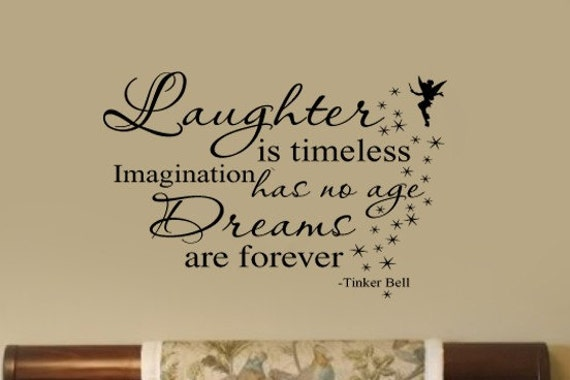 Laughter Is Timeles Dreams Are Forever Tinkerbell Quote