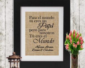 Personalized Spanish birthday gift - Para el mundo tú eres un Papá/Mama - Personalized  Burlap print - Personalized parent gift in spanish