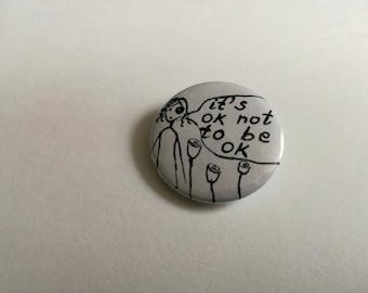 It's ok not to be ok - pin badge button