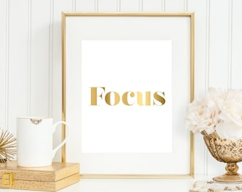 Office Art Print, Focus, Office Wall Art, 5x7, 8X10, 11x14 Typography, Office Wall Decor, Faux Gold 'Look', Gold Print