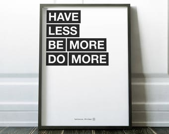 Inspirational Quote: Have less, be more, do more .  Printable.