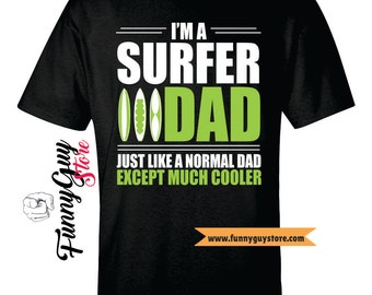 Surfer Gift For Him Surfer Dad Gift Surfing Party Surfers Gift Surfer Dad Cool Dad Shirt Cool Dad Gift Surfing Tshirt Surfing Art