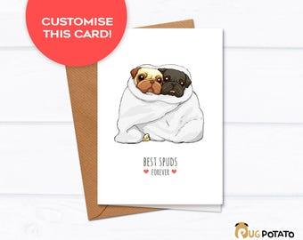 "Best friend card - ""Best Spuds"" pug birthday card, pug best friend  birthday custom cards, best friend card, anniversary gift pug card"