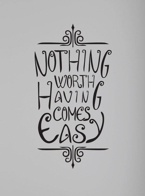 Items Similar To Nothing Worth Having Comes Easy Wall Quote Decal Motivational Vinyl Lettering On Etsy
