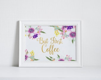 "PRINTABLE Art ""But First Coffee"" Typography Art Print Floral Art Print Purple and Yellow Floral Kitchen Decor Gold Foil Art Kitchen Art"